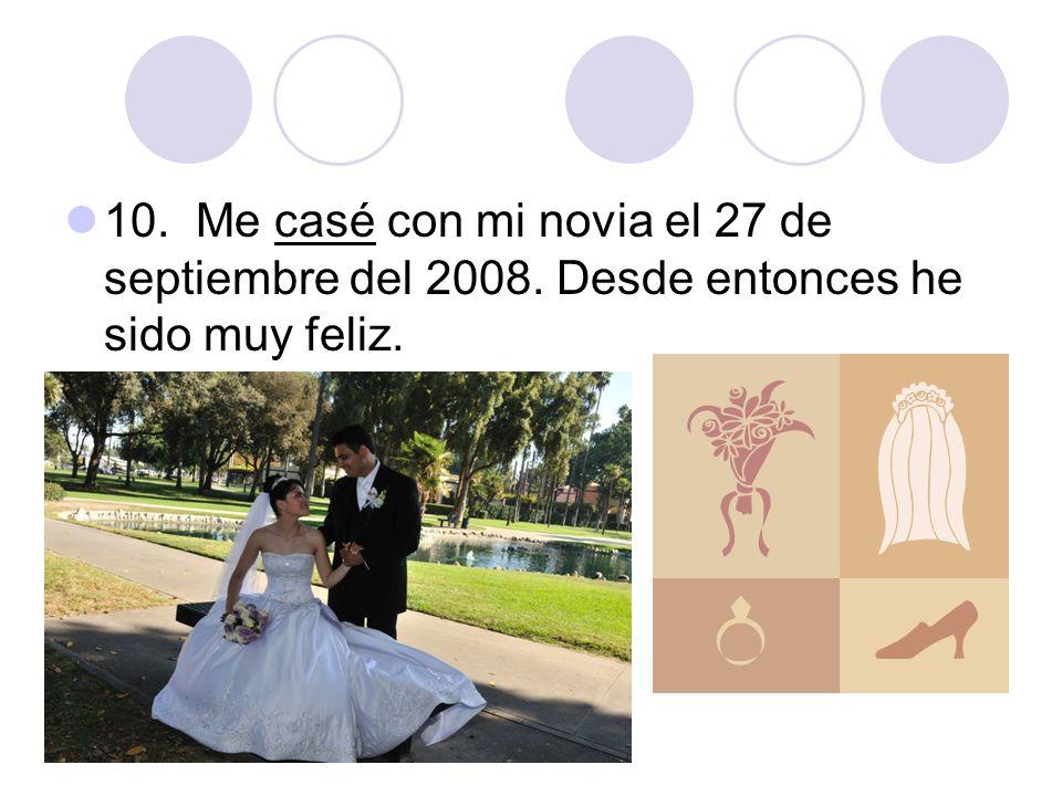 10. Me casé con mi novia el 27 de septiembre del 2008