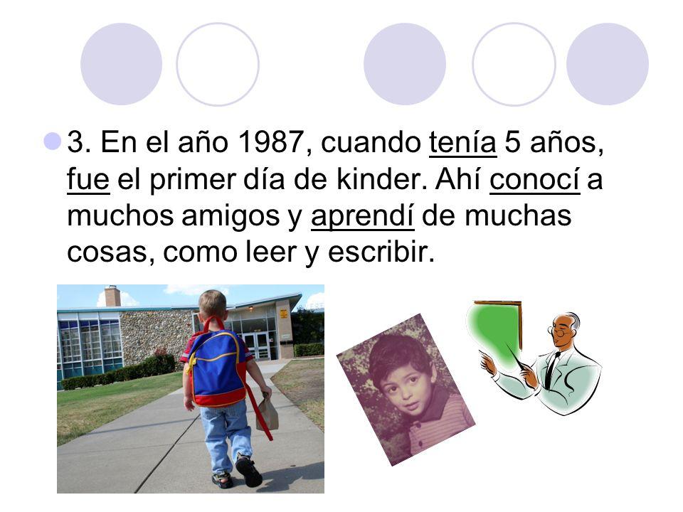 3. En el año 1987, cuando tenía 5 años, fue el primer día de kinder