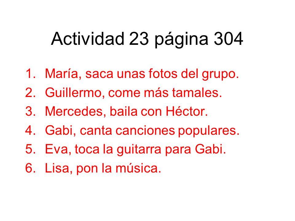 Actividad 23 página 304 María, saca unas fotos del grupo.