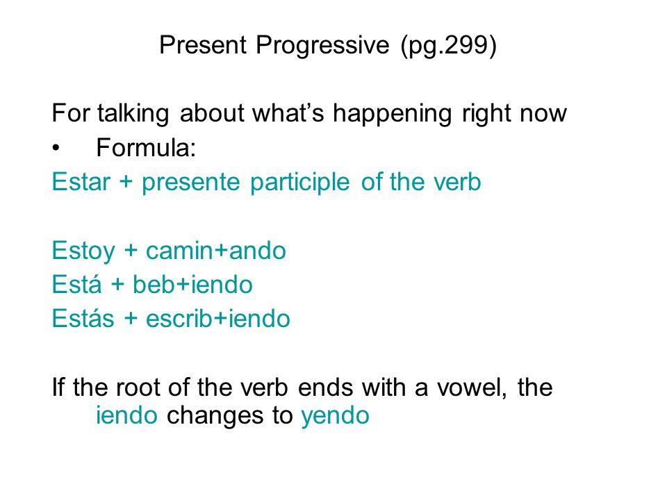 Present Progressive (pg.299)