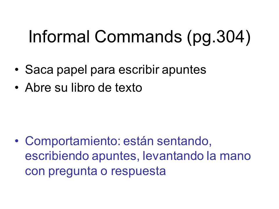 Informal Commands (pg.304)