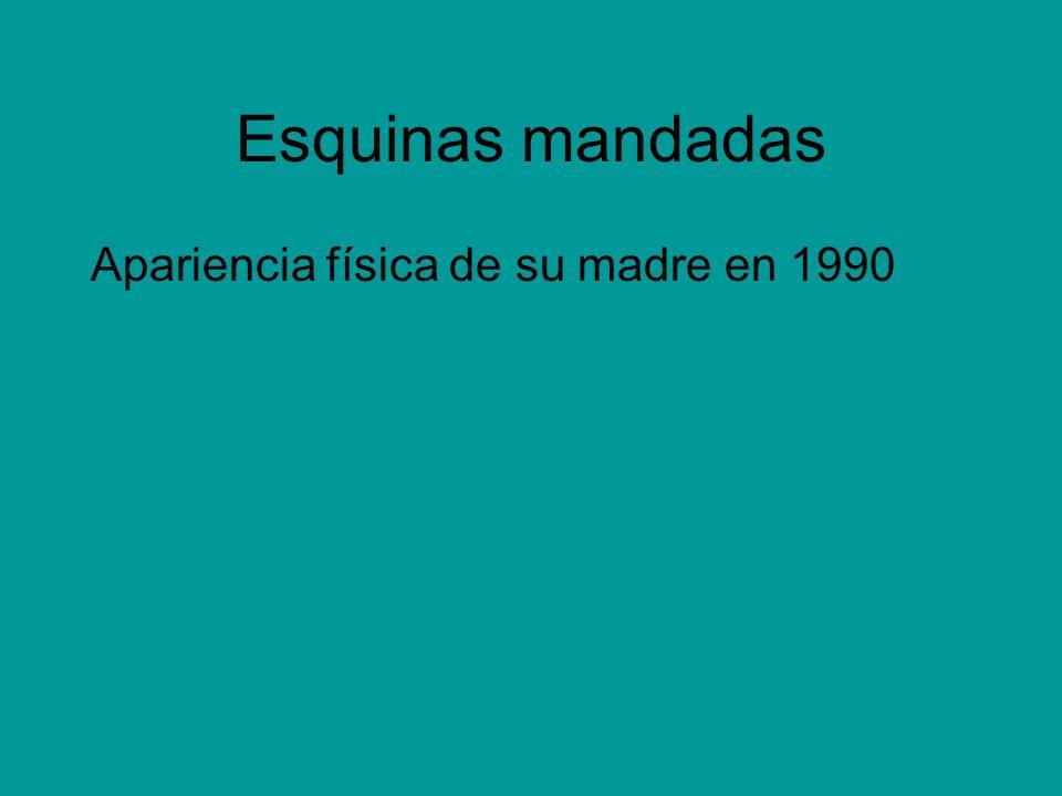 Esquinas mandadas Apariencia física de su madre en 1990