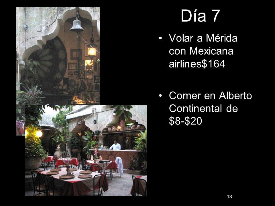 Día 7 Volar a Mérida con Mexicana airlines$164