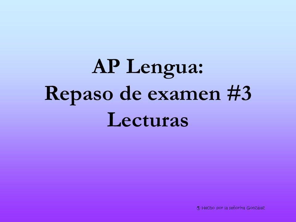 AP Lengua: Repaso de examen #3 Lecturas