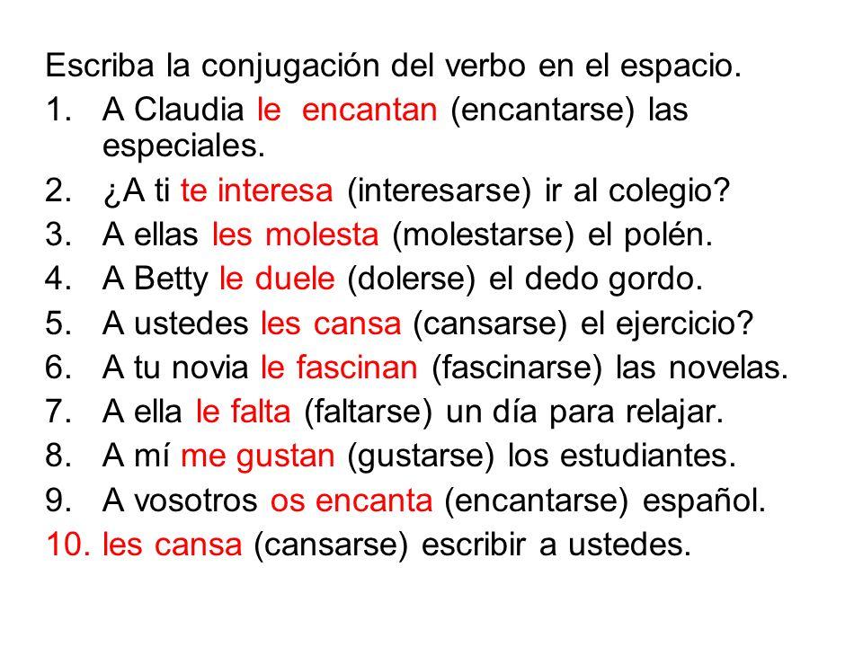 Escriba la conjugación del verbo en el espacio.