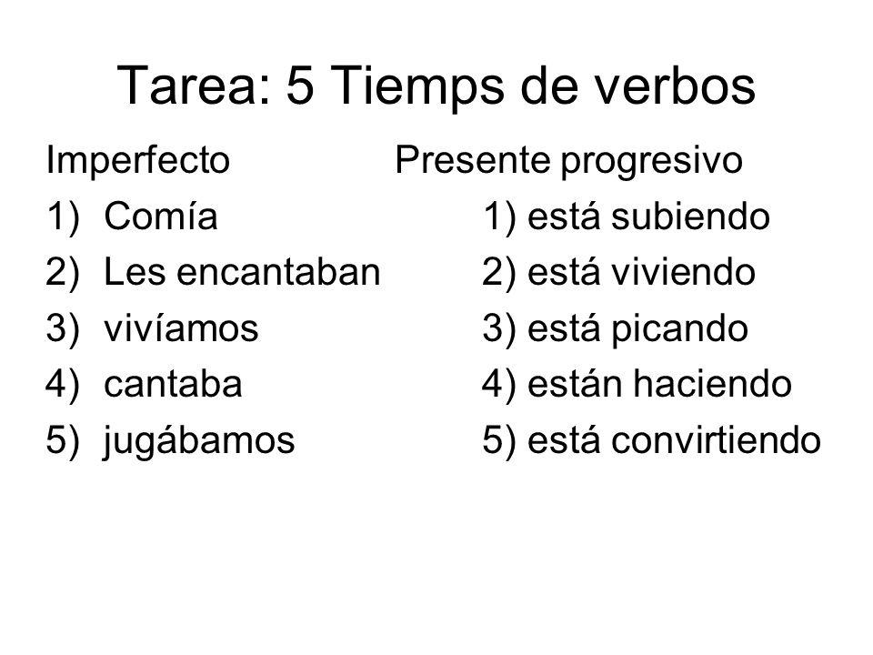 Tarea: 5 Tiemps de verbos