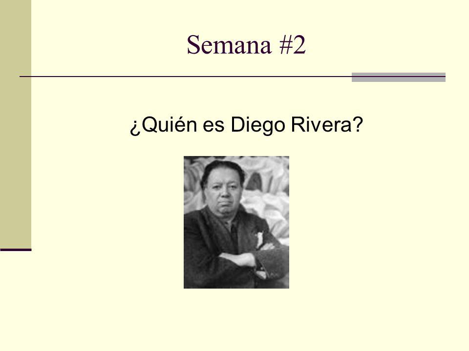 Semana #2 ¿Quién es Diego Rivera