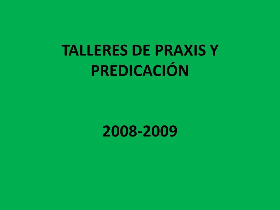 TALLERES DE PRAXIS Y PREDICACIÓN
