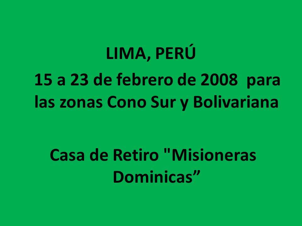 15 a 23 de febrero de 2008 para las zonas Cono Sur y Bolivariana