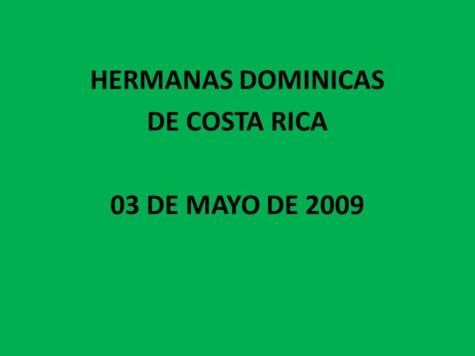 HERMANAS DOMINICAS DE COSTA RICA 03 DE MAYO DE 2009