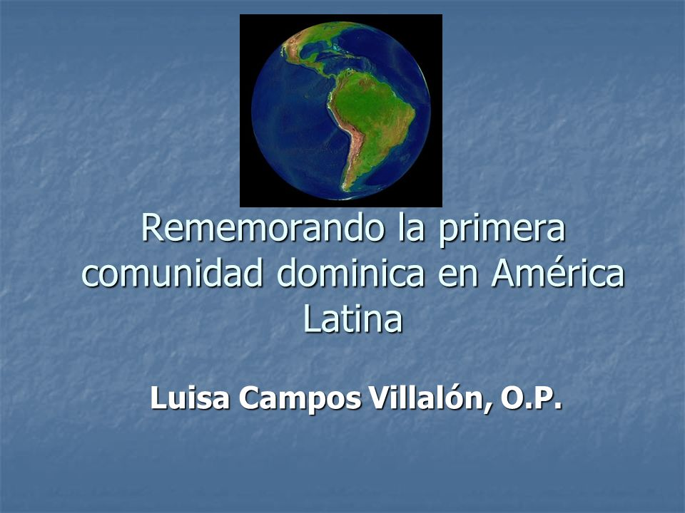 Rememorando la primera comunidad dominica en América Latina