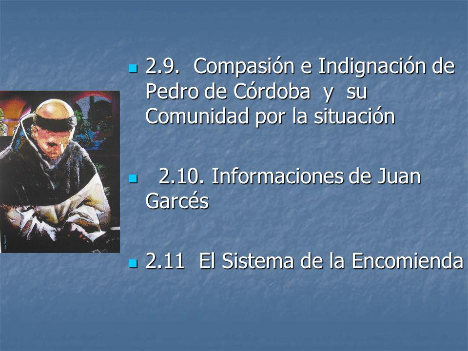 2.9. Compasión e Indignación de Pedro de Córdoba y su Comunidad por la situación