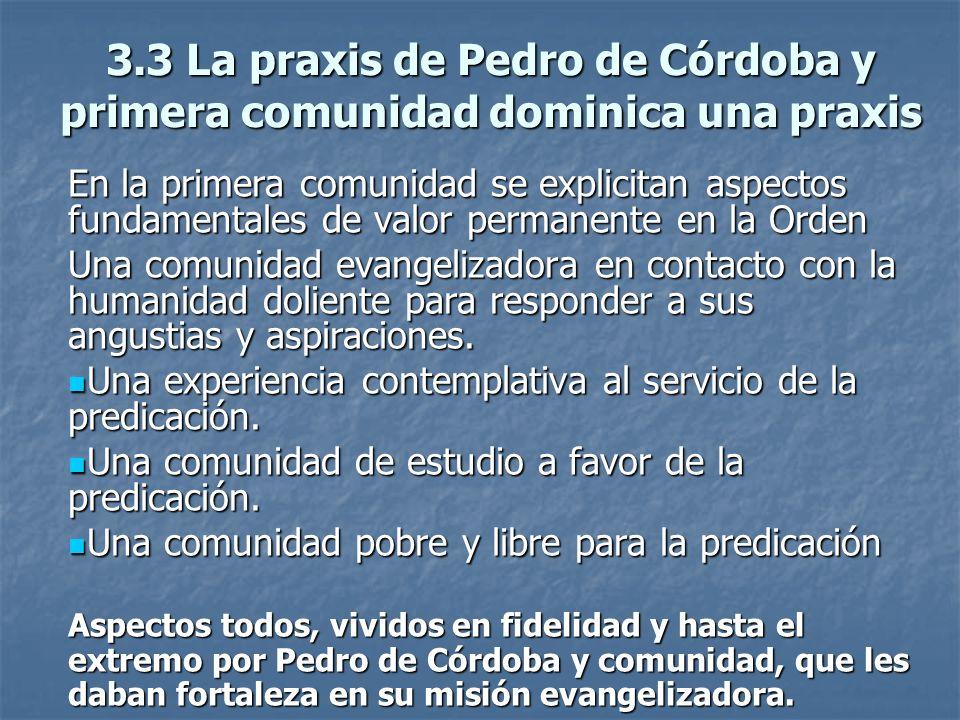 3.3 La praxis de Pedro de Córdoba y primera comunidad dominica una praxis