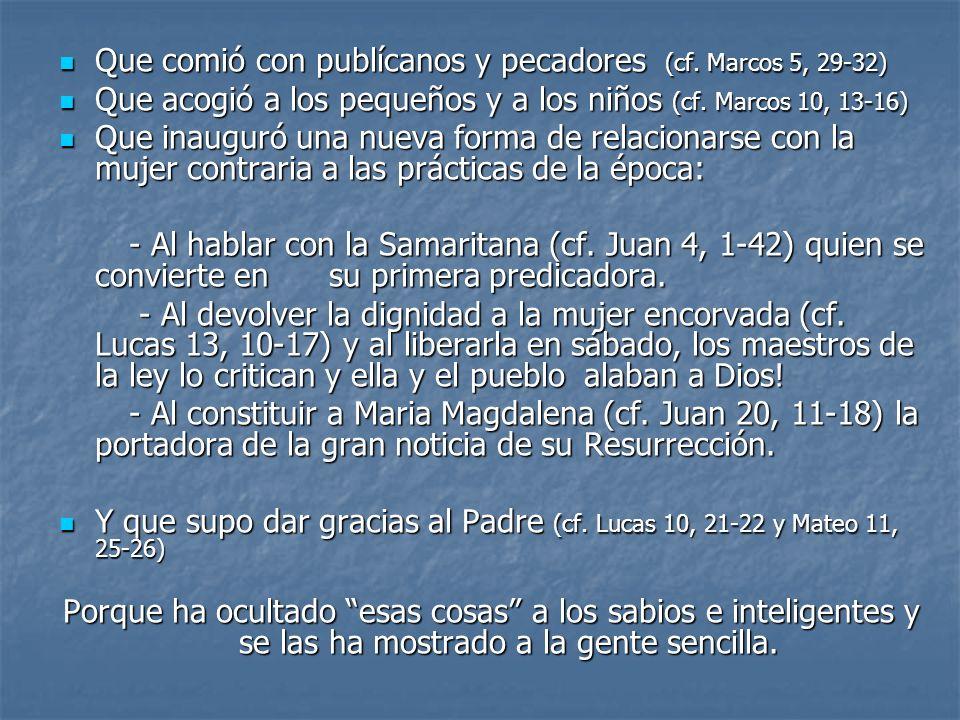 Que comió con publícanos y pecadores (cf. Marcos 5, 29-32)