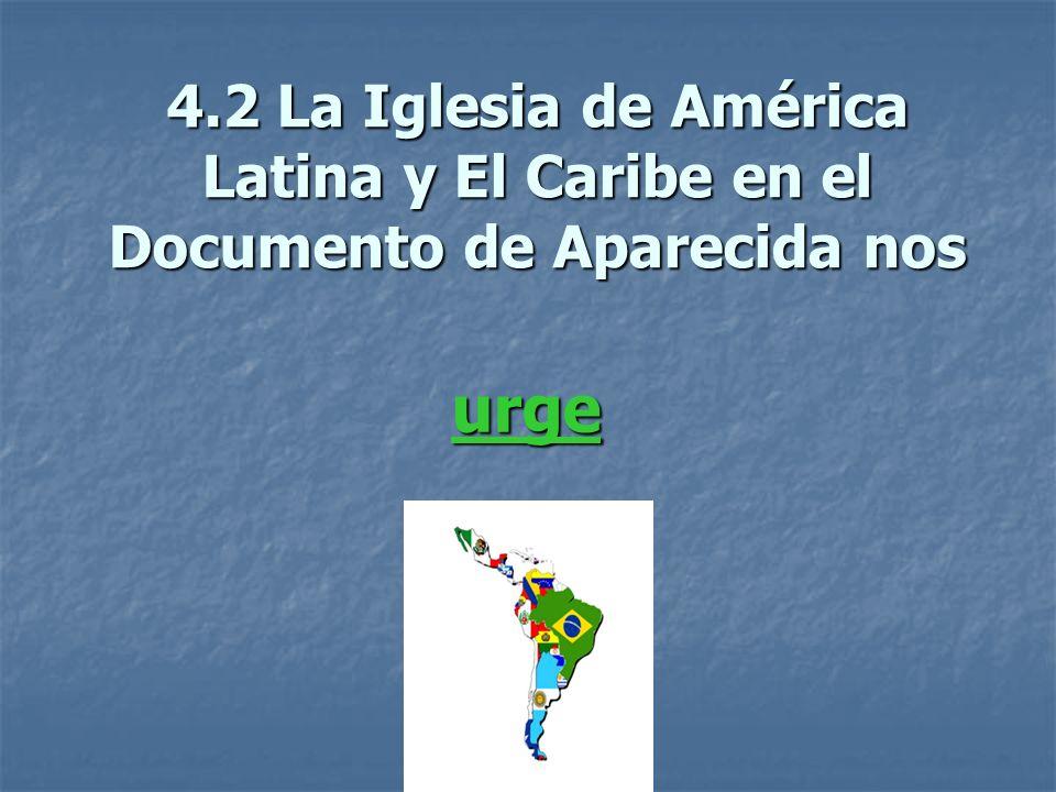 4.2 La Iglesia de América Latina y El Caribe en el Documento de Aparecida nos
