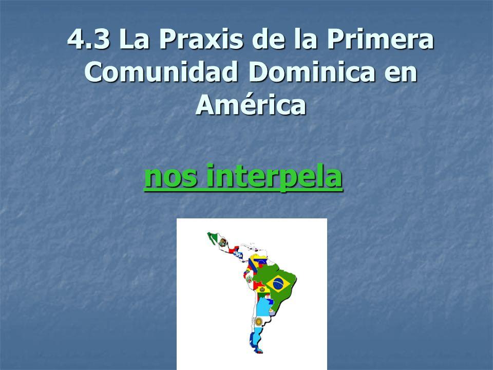 4.3 La Praxis de la Primera Comunidad Dominica en América