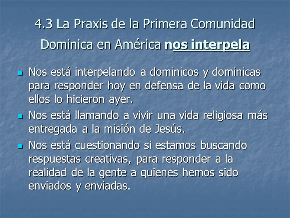 4.3 La Praxis de la Primera Comunidad Dominica en América nos interpela