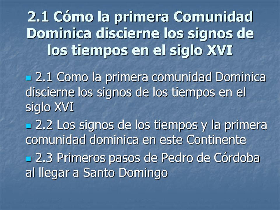 2.1 Cómo la primera Comunidad Dominica discierne los signos de los tiempos en el siglo XVI
