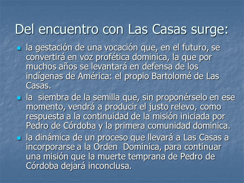 Del encuentro con Las Casas surge: