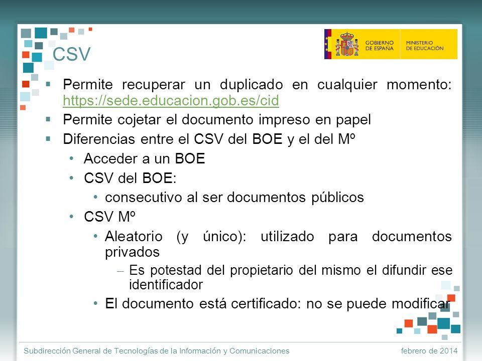 CSV Permite recuperar un duplicado en cualquier momento: https://sede.educacion.gob.es/cid. Permite cojetar el documento impreso en papel.