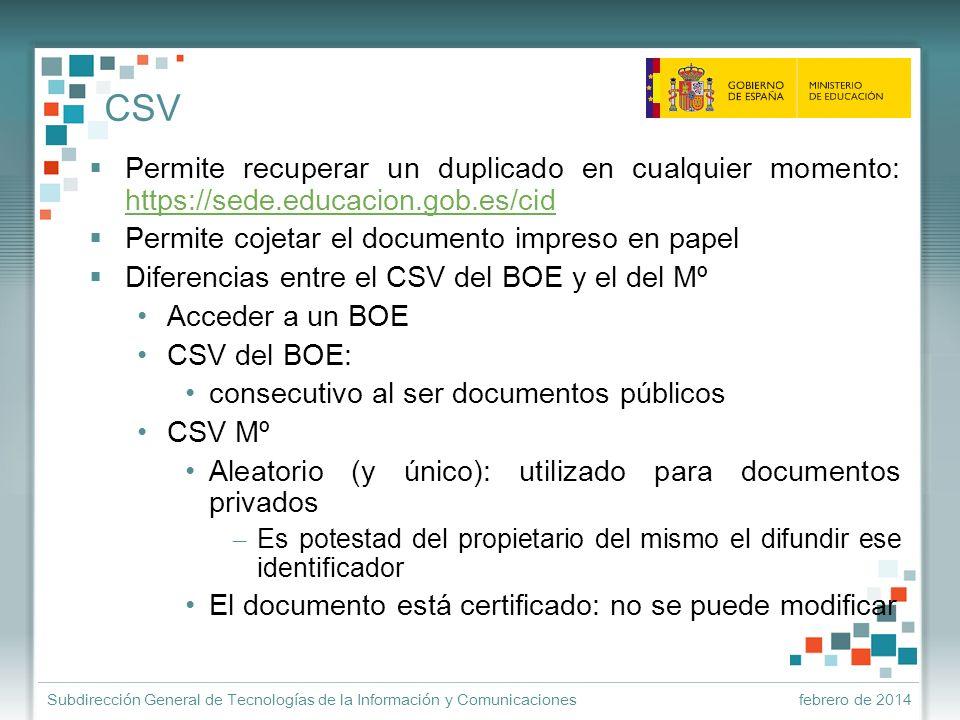 CSVPermite recuperar un duplicado en cualquier momento: https://sede.educacion.gob.es/cid. Permite cojetar el documento impreso en papel.