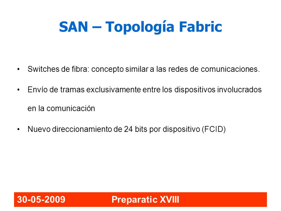 SAN – Topología Fabric 30-05-2009 Preparatic XVIII