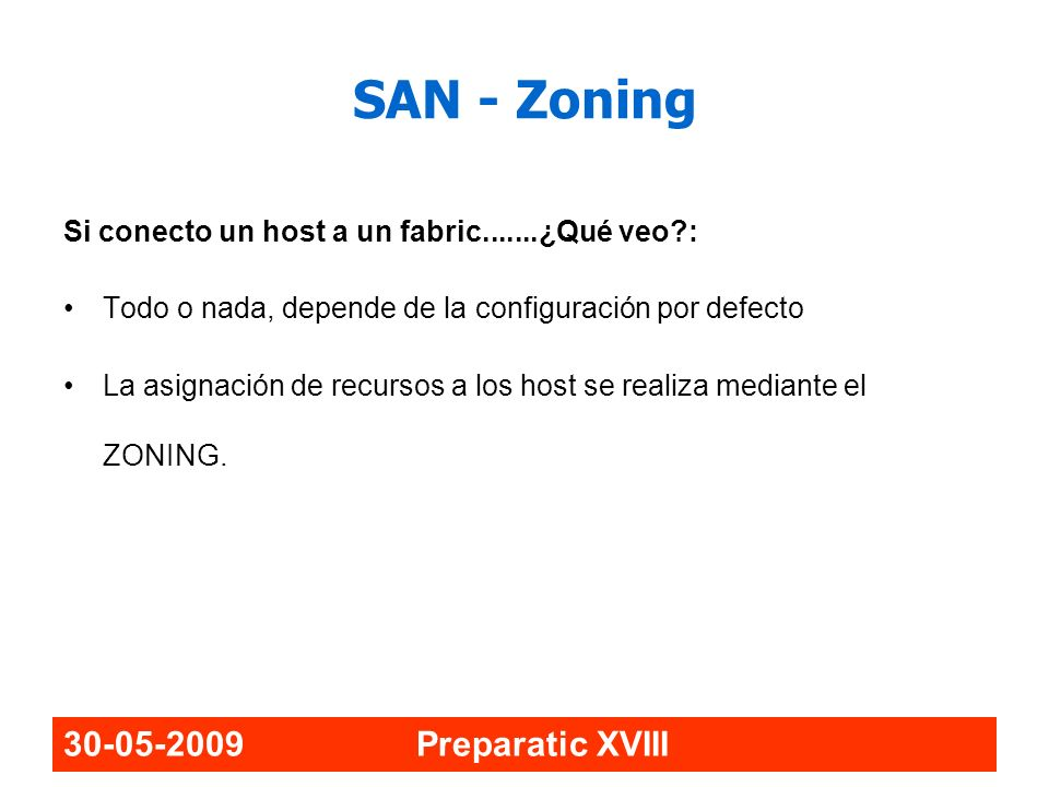 SAN - Zoning 30-05-2009 Preparatic XVIII