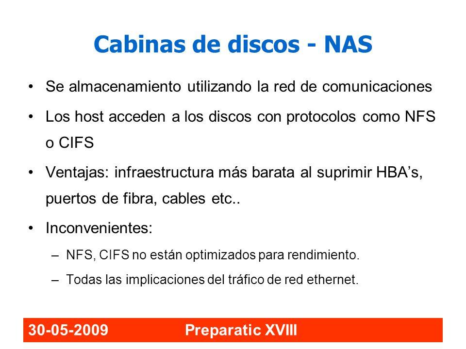 Cabinas de discos - NAS Se almacenamiento utilizando la red de comunicaciones. Los host acceden a los discos con protocolos como NFS o CIFS.