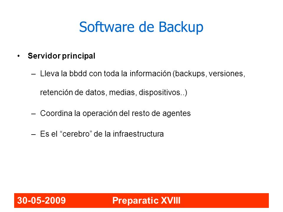 Software de Backup 30-05-2009 Preparatic XVIII Servidor principal