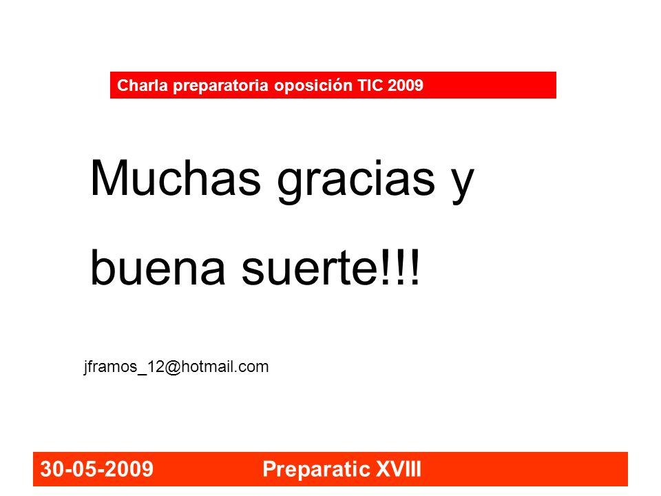 Muchas gracias y buena suerte!!! 30-05-2009 Preparatic XVIII