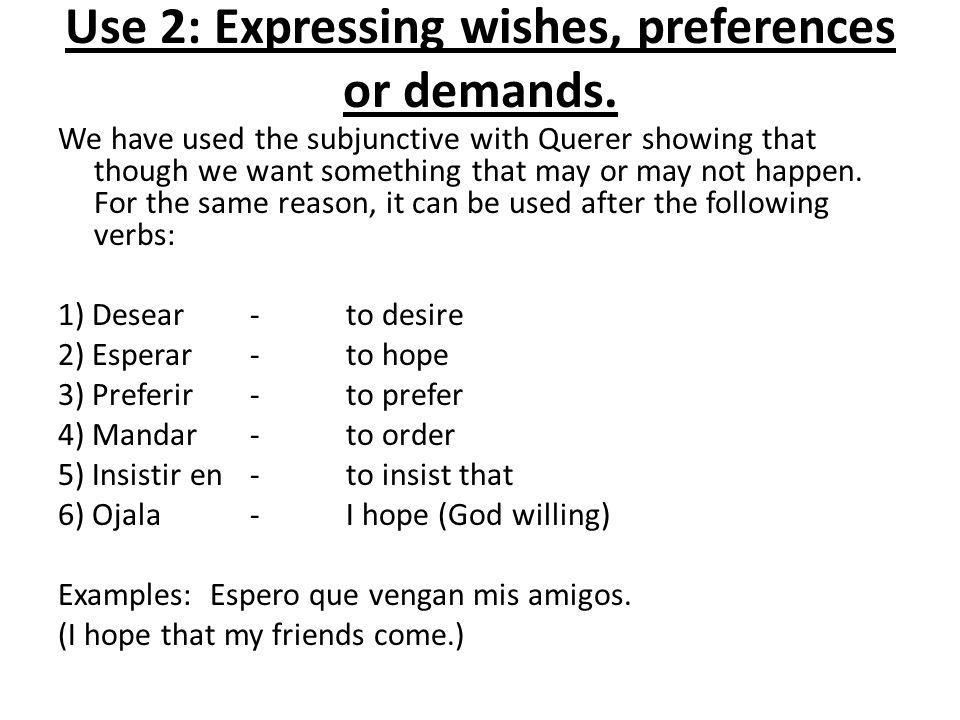 Use 2: Expressing wishes, preferences or demands.