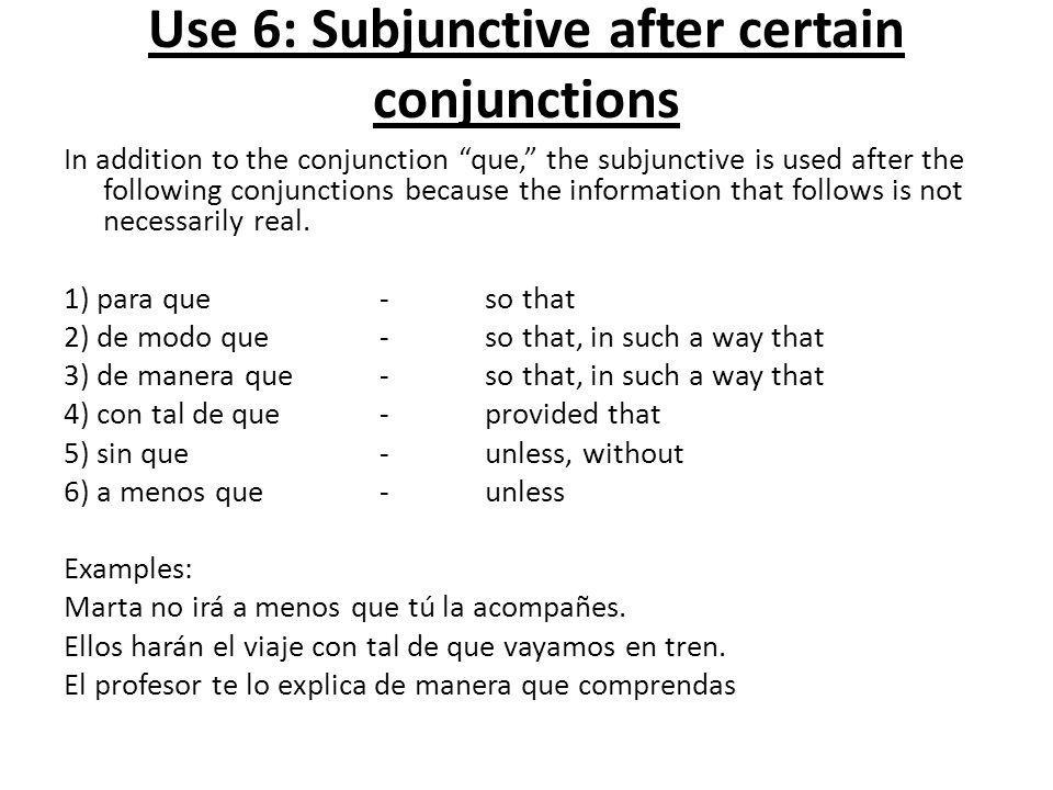 Use 6: Subjunctive after certain conjunctions