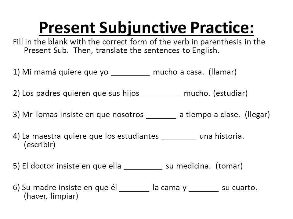 Present Subjunctive Practice: