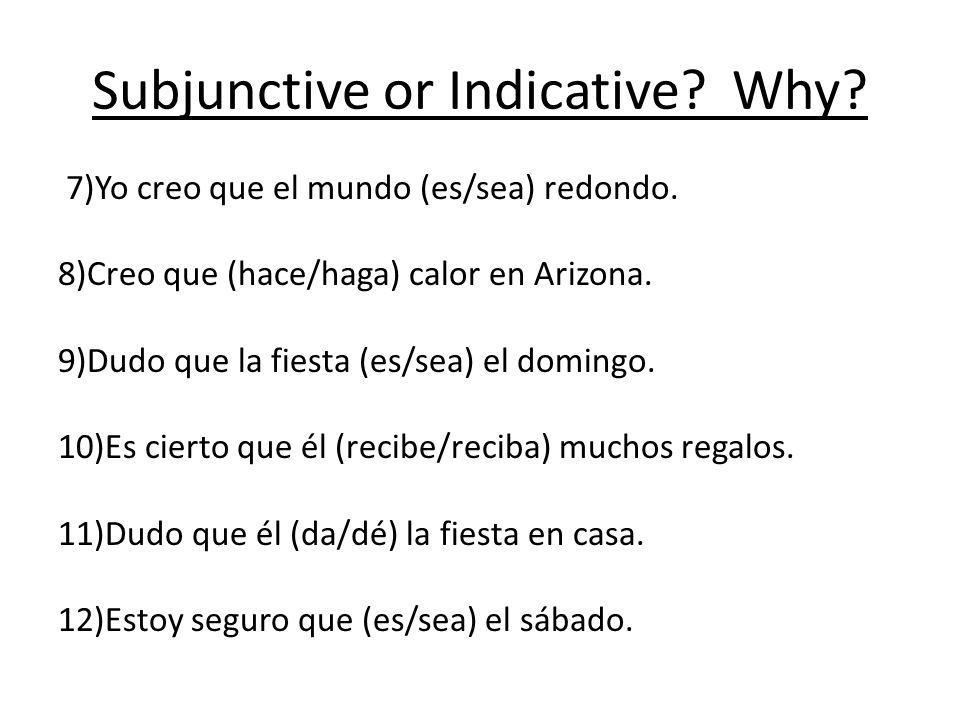 Subjunctive or Indicative Why