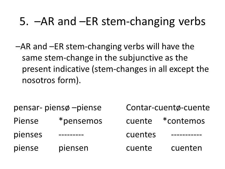 5. –AR and –ER stem-changing verbs
