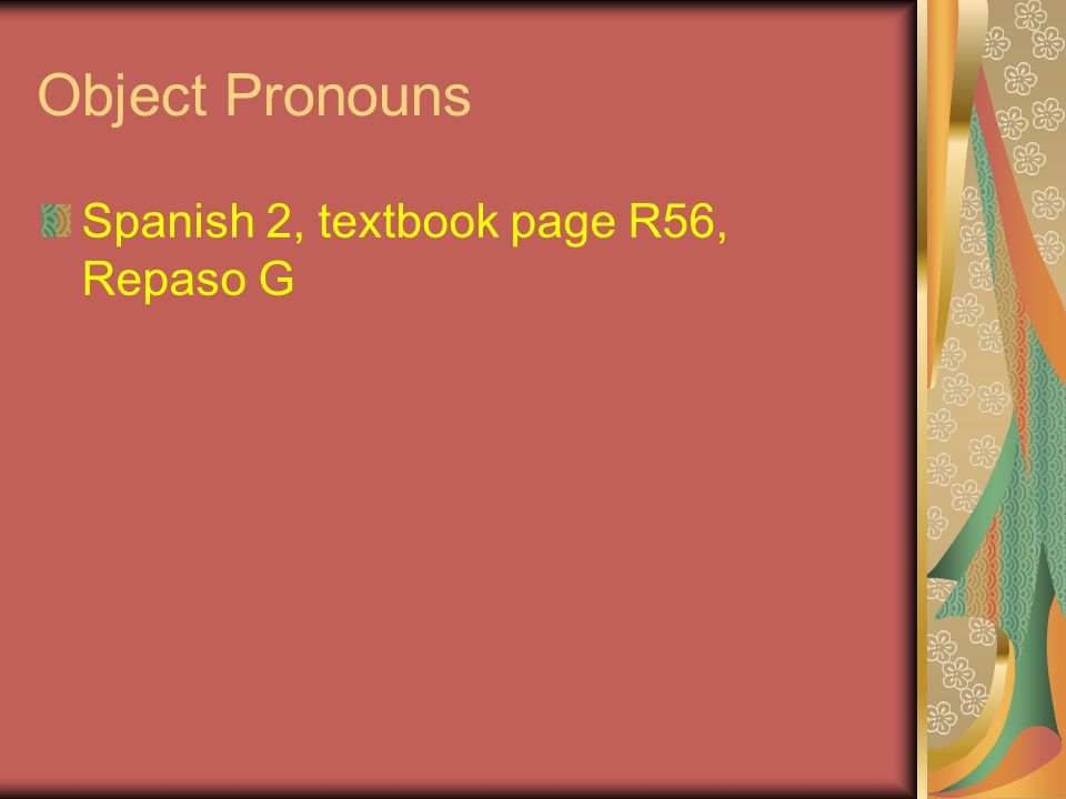 Object Pronouns Spanish 2, textbook page R56, Repaso G