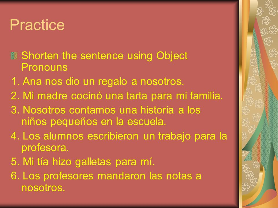 Practice Shorten the sentence using Object Pronouns