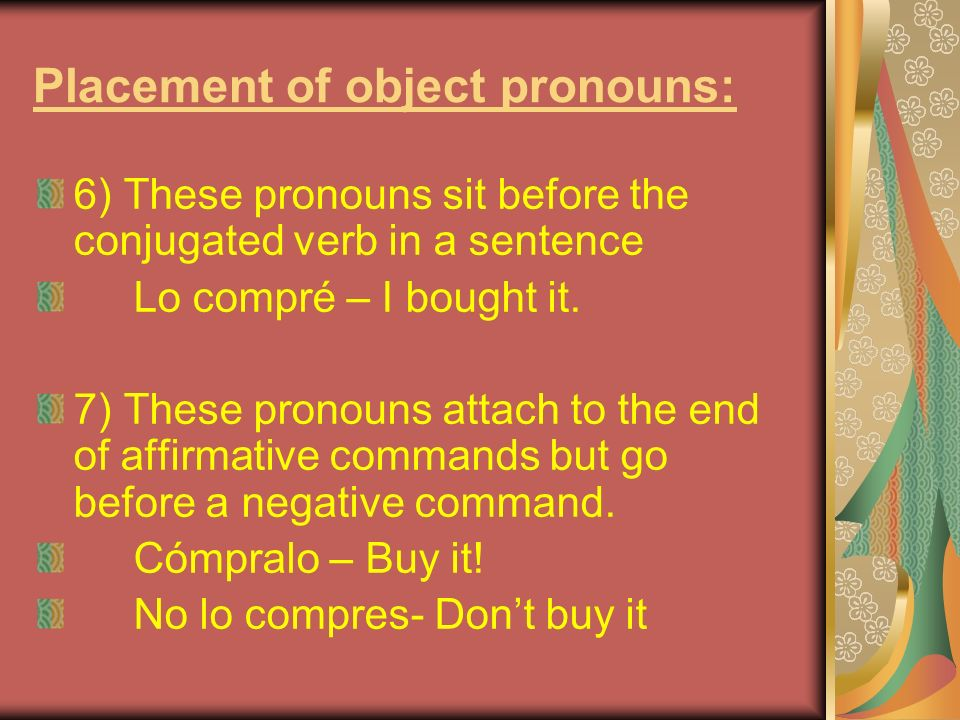 Placement of object pronouns: