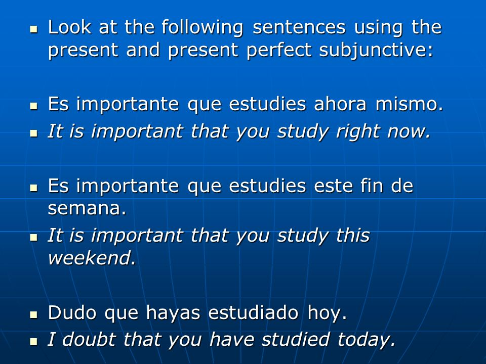 Look at the following sentences using the present and present perfect subjunctive: