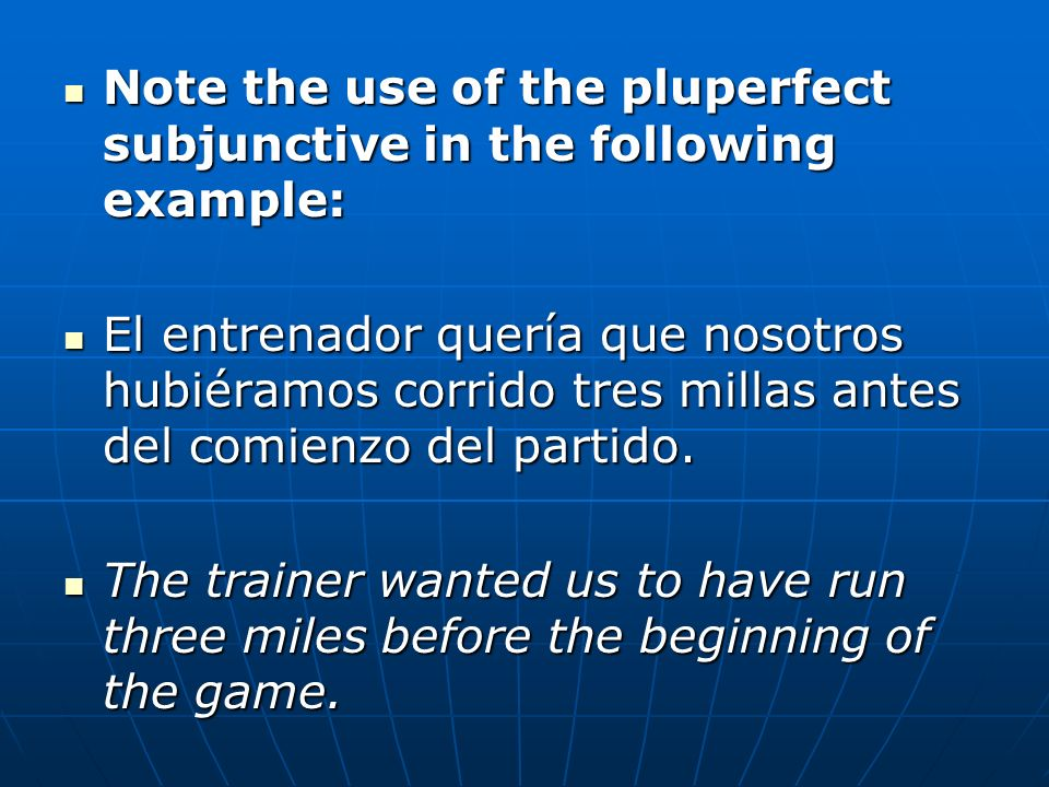 Note the use of the pluperfect subjunctive in the following example: