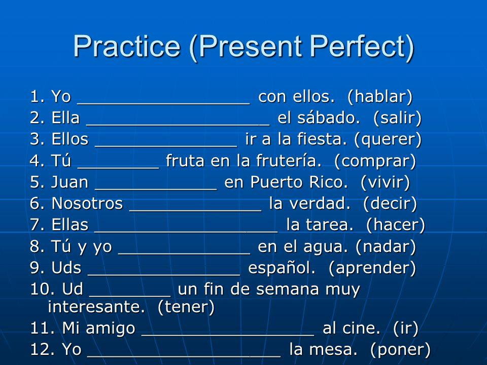 Practice (Present Perfect)