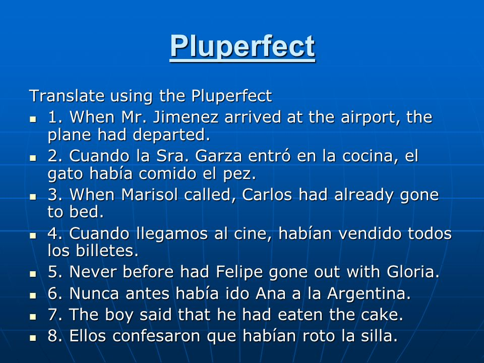 Pluperfect Translate using the Pluperfect
