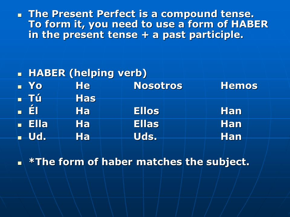 The Present Perfect is a compound tense