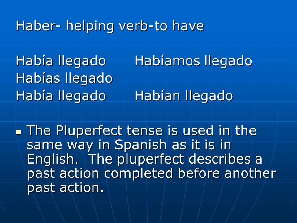 Haber- helping verb-to have