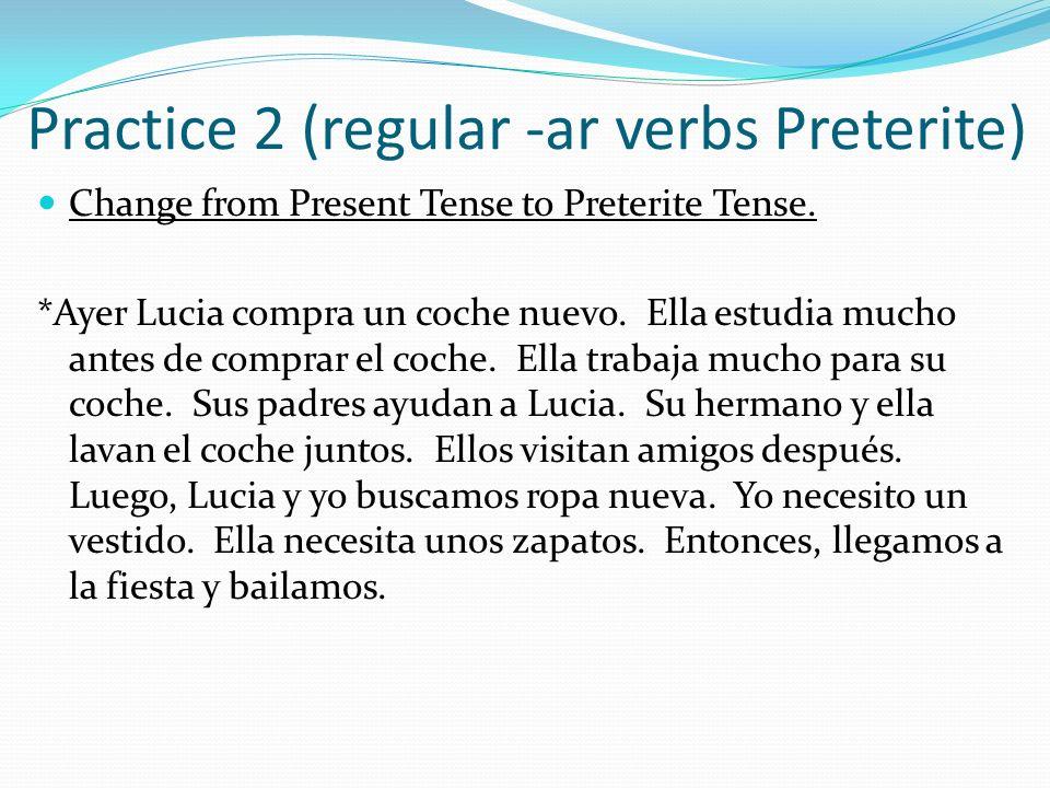 Practice 2 (regular -ar verbs Preterite)