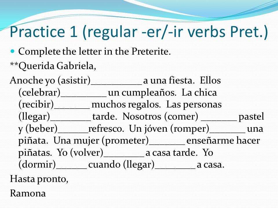 Practice 1 (regular -er/-ir verbs Pret.)