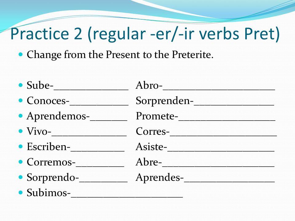 Practice 2 (regular -er/-ir verbs Pret)
