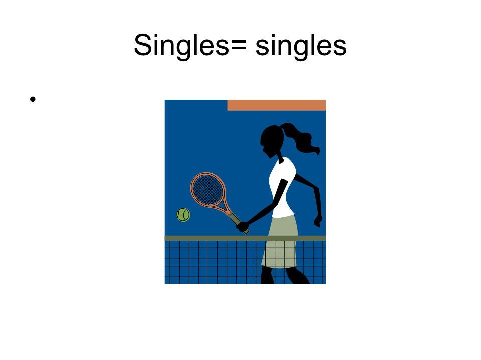 Singles= singles