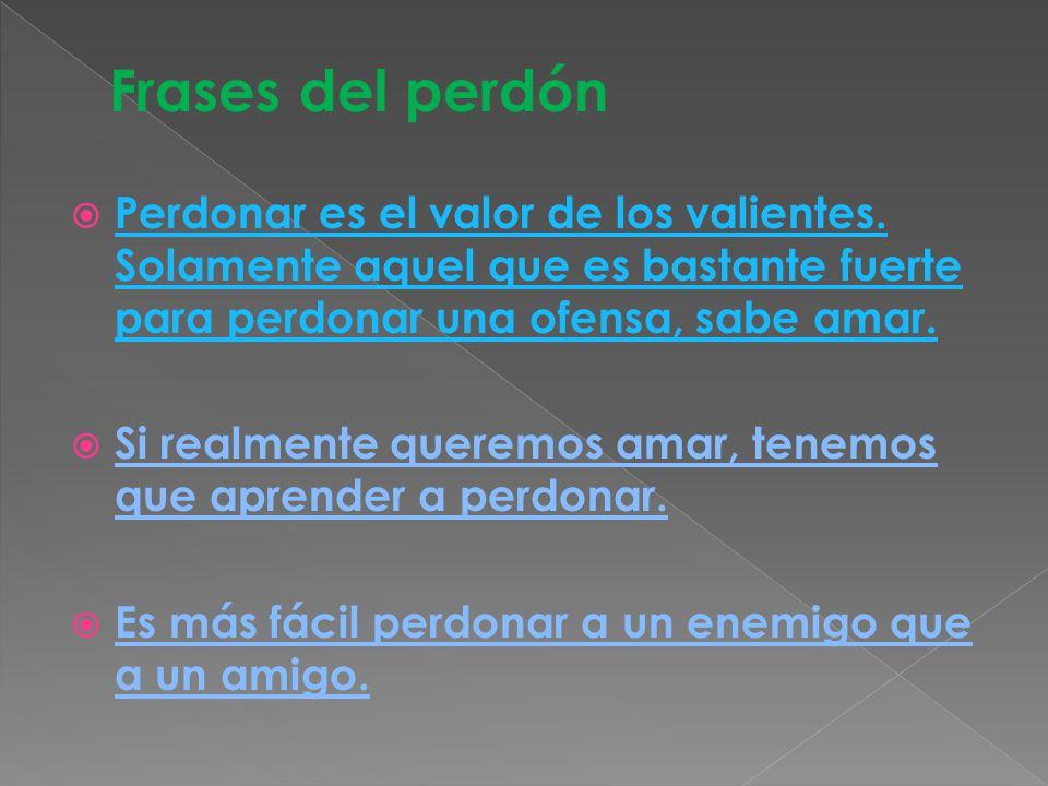 Frases De Valor: Valor Del Perdón.