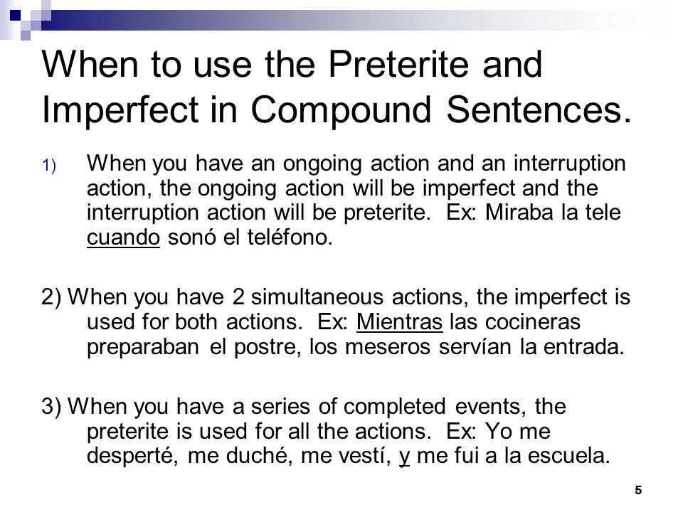 When to use the Preterite and Imperfect in Compound Sentences.